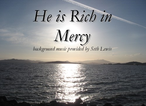 He is Rich in Mercy